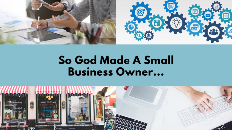 So God Made a Small Business Owner