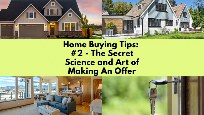 Home Buying Tip: The Secret Science and Art of Making an Offer