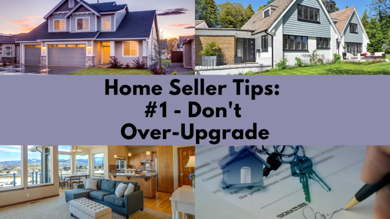 Home Selling Tip: Don't Over-Upgrade