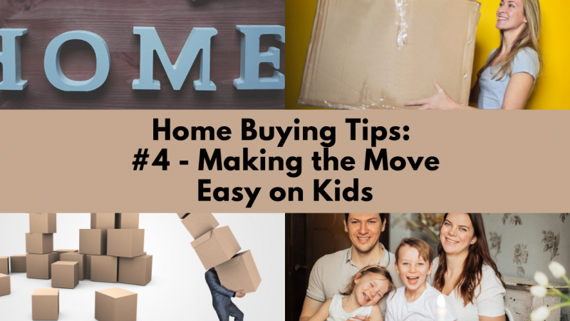 Home Buying Tip: Making the Move Easy on the Kids