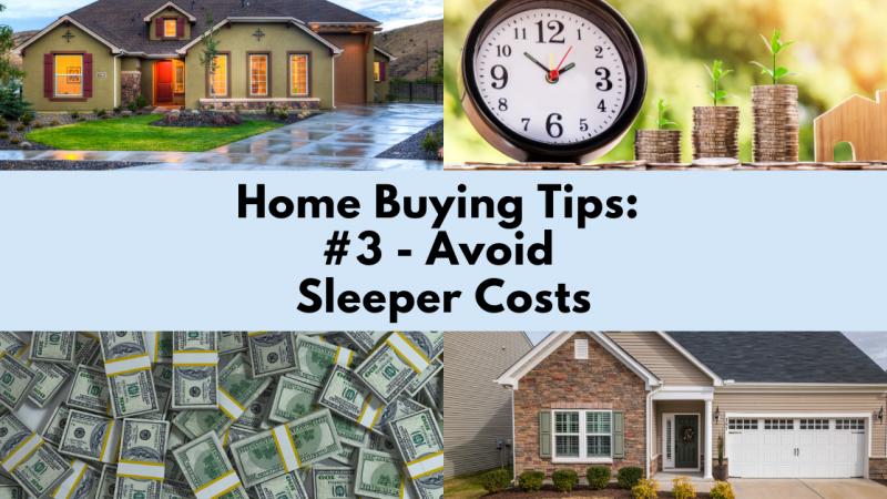 Home Buying Tip: Avoid Sleeper Costs