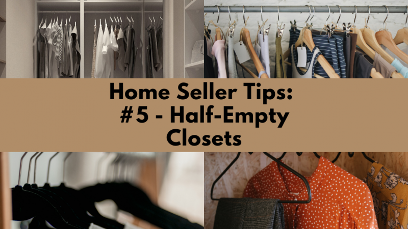 Home Selling Tip: Half-Empty Closets