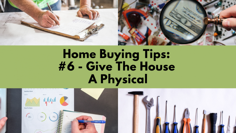Home Buying Tip: Give The House A Physical