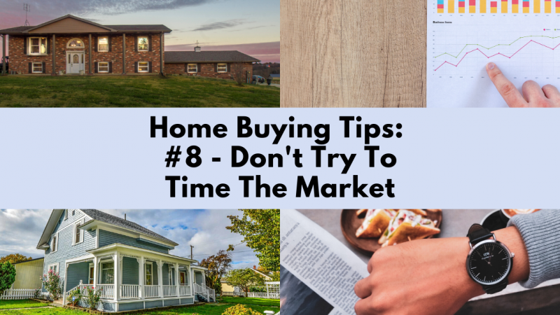 Home Buying Tip: Don't Try to Time the Market