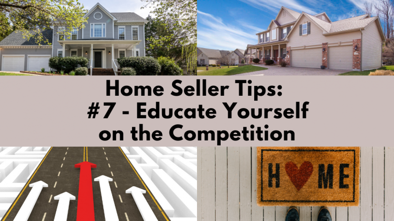 Home Selling Tip: Educate Yourself on the Competition