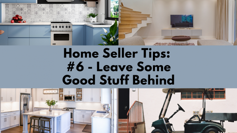 Home Selling Tip: Leave Some Good Stuff Behind