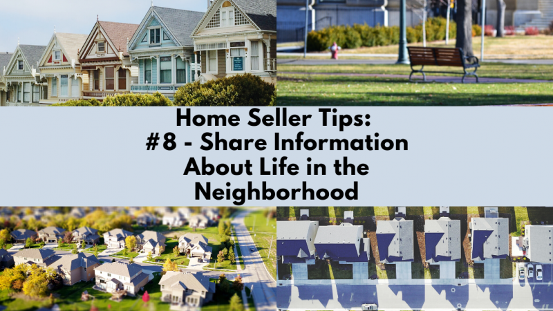 Home Selling Tip: Share Information About Life in the Neighborhood