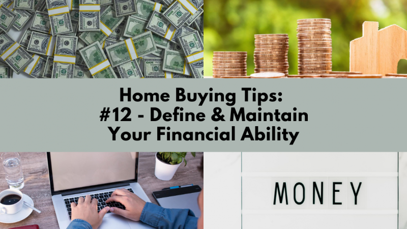 Home Buying Tip: Define & Maintain Your Financial Ability
