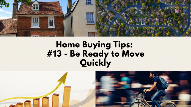 Home Buying Tip: Be Ready to Move Quickly