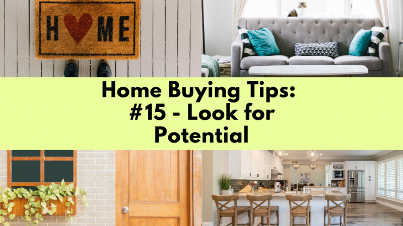 Home Buying Tip: Look for Potential