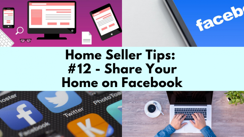Home Selling Tip: Share Your Home on Facebook