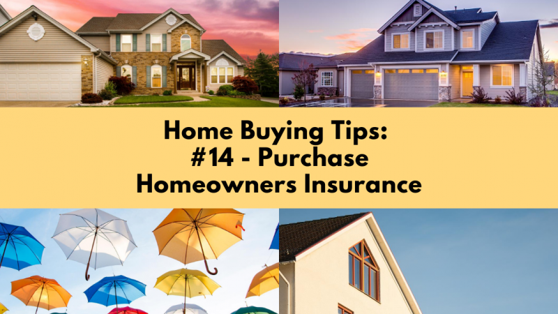 Home Buying Tip: Purchase Homeowners Insurance