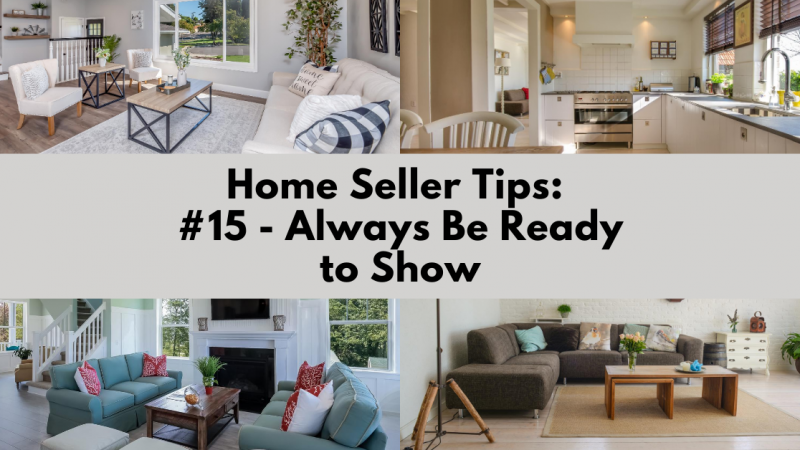 Home Selling Tip: Always Be Ready to Show