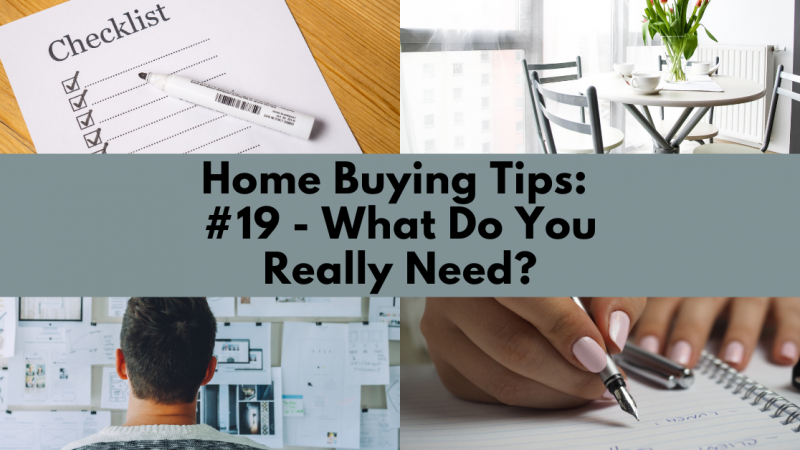 Home Buying Tip: What Do You Really Need?