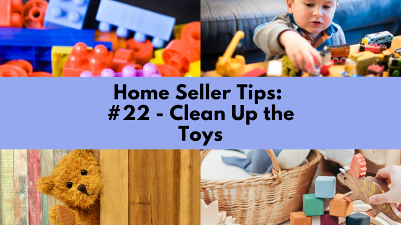 Home Selling Tip: Clean Up the Toys