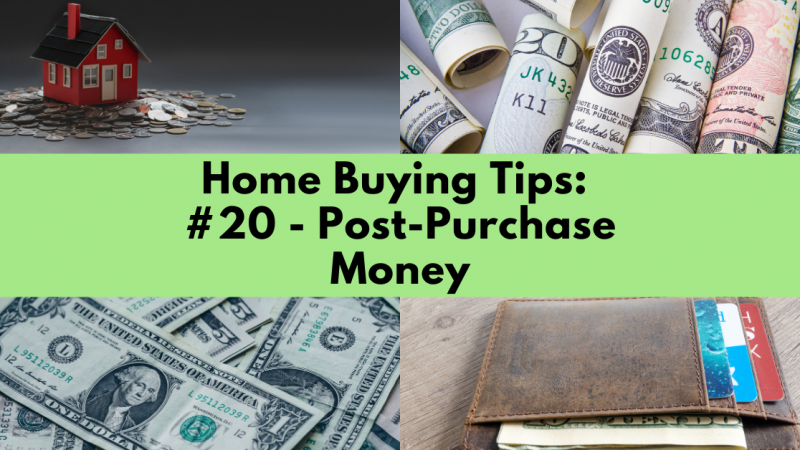 Home Buying Tip: Post-Purchase Money