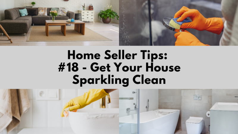 Home Selling Tip: Get Your House Sparkling Clean