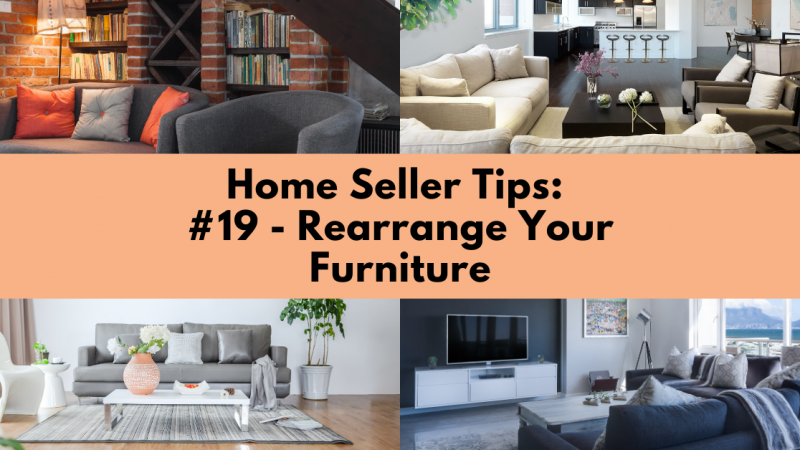 Home Selling Tip: Rearrange Your Furniture