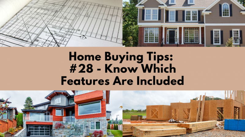 Home Buying Tip: Know Which Features Are Included