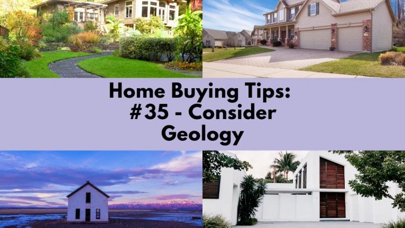 Home Buying Tip: Consider Geology