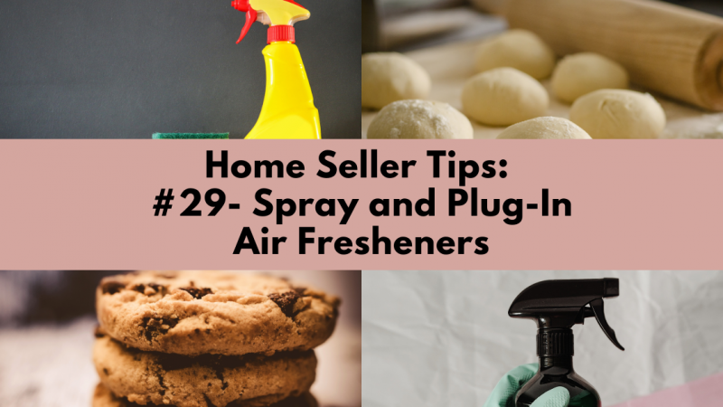 Home Selling Tip: Spray and Plug-In Air Fresheners