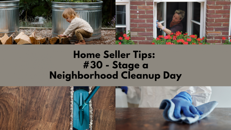 Home Selling Tip: Stage a Neighborhood Cleanup Day