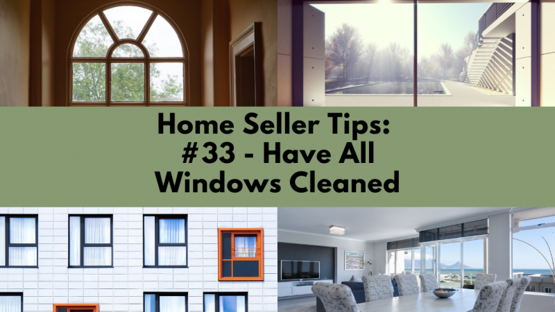 Home Selling Tip: Have All Windows Cleaned
