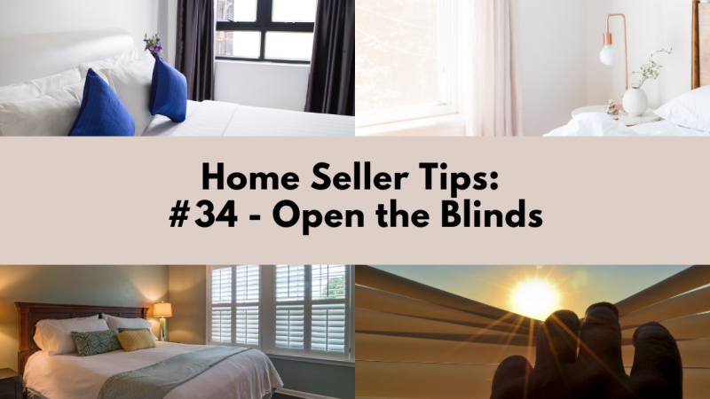 Home Selling Tip: Open The Blinds