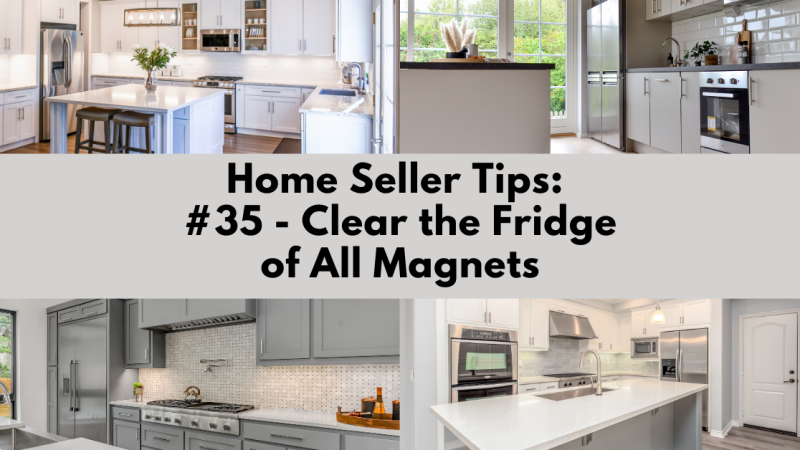Home Selling Tip: Clear the Fridge of All Magnets