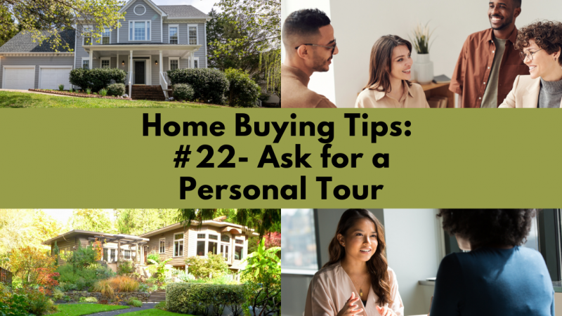 Home Buying Tip: Ask for a Personal Tour