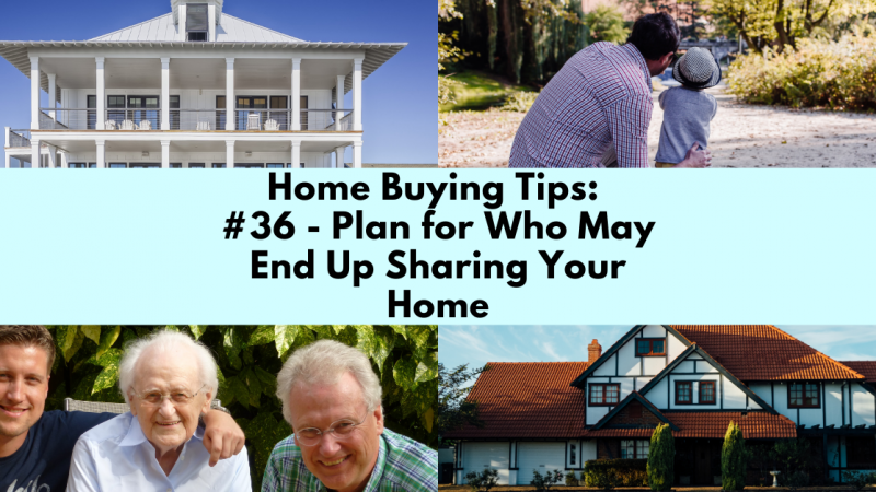 Home Buying Tip: Plan For Who May End Up Sharing Your Home