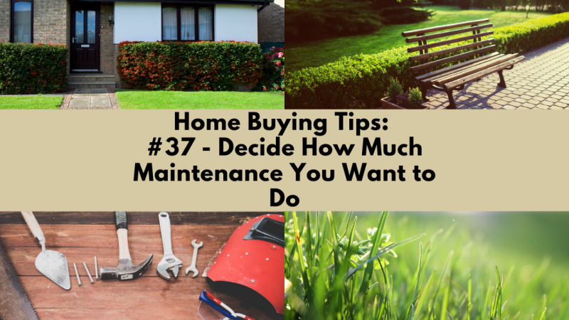 Home Buying Tip: Decide How Much Maintenance You Want To Do