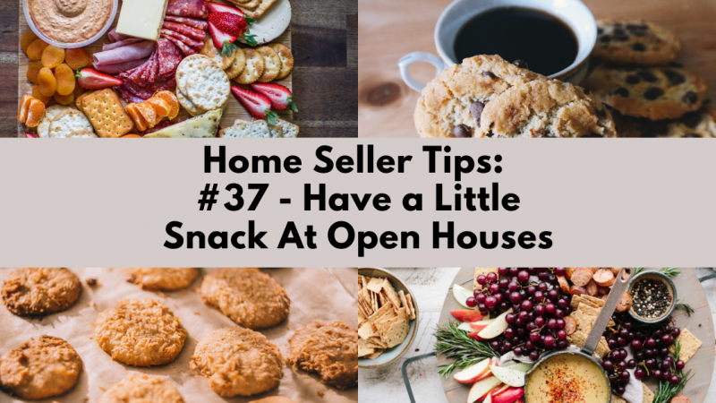 Home Selling Tip: Have A Little Snack At Open Houses