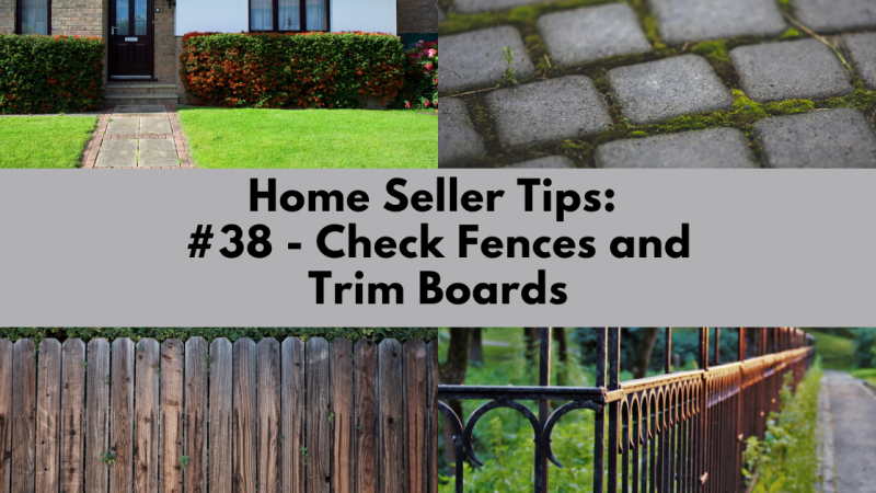 Home Selling Tip: Check Fences And Trim Boards