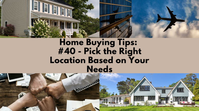 Home Buying Tip: Pick the Right Location Based on Your Needs