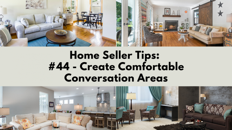 Home Selling Tip: Create Comfortable Conversation Areas